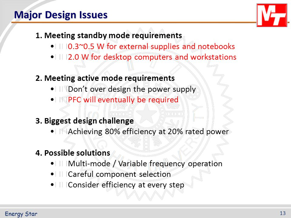 1. Meeting standby mode requirements 0.3~0.5 W for external supplies and notebooks 2.0 W for desktop computers and workstations 2. Meeting active mode