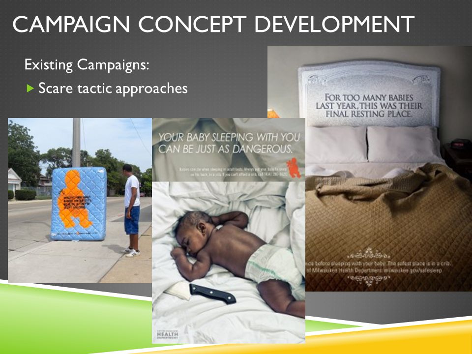 CAMPAIGN CONCEPT DEVELOPMENT Existing Campaigns:  Scare tactic approaches