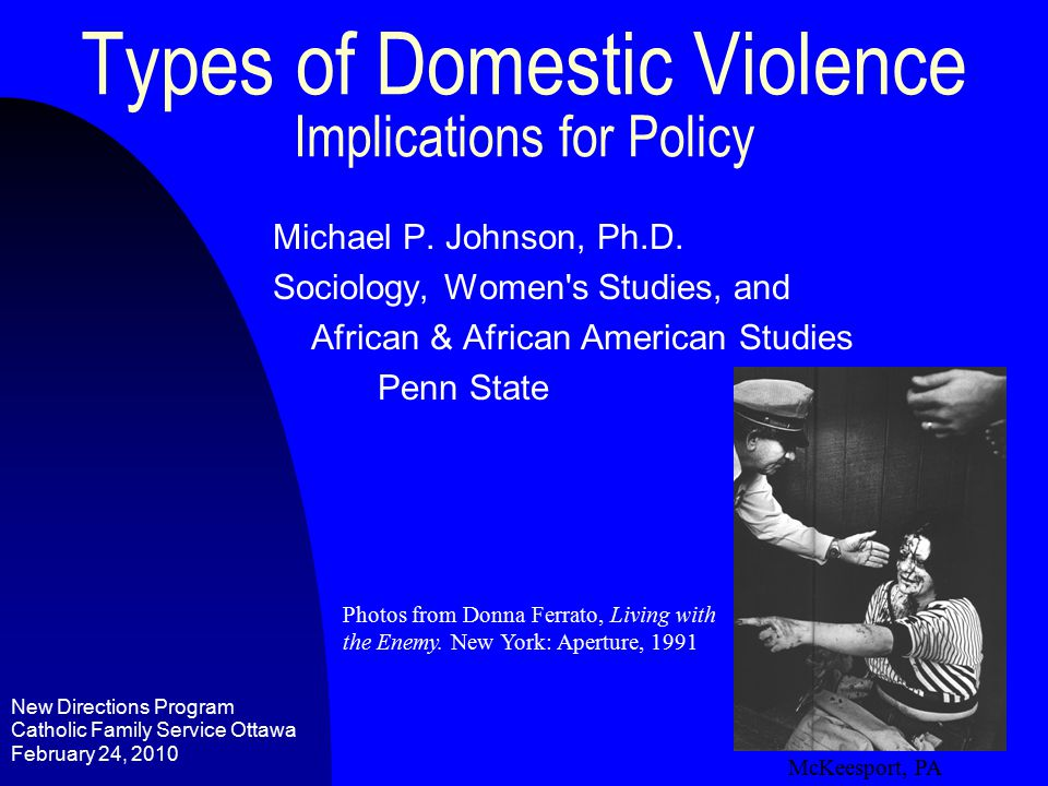 Types of Domestic Violence Implications for Policy Michael P.