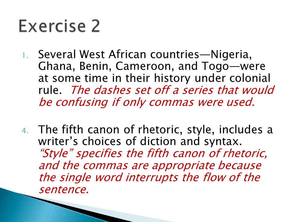 1. Several West African countries—Nigeria, Ghana, Benin, Cameroon, and Togo—were at some time in their history under colonial rule. The dashes set off