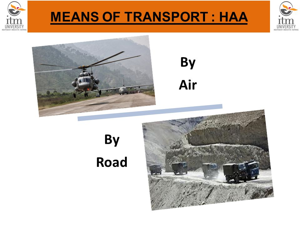 MEANS OF TRANSPORT : HAA By Air By Road