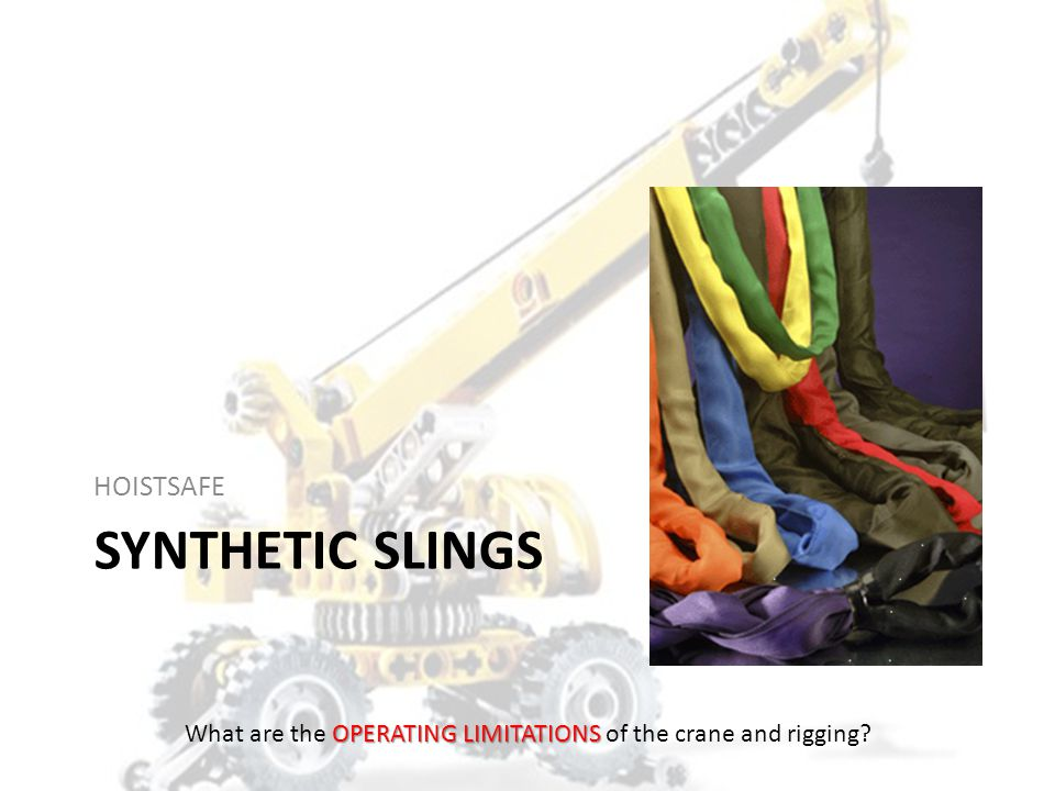 Metal Mesh Slings Advantages Flexibility Wide bearing surface Resists abrasion and cutting Resists corrosion Disadvantages Subject to crushing Any broken wire is cause for removal from service OPERATING LIMITATIONS What are the OPERATING LIMITATIONS of the crane and rigging?