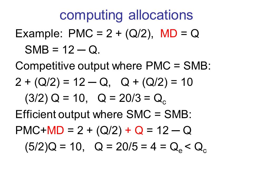 computing allocations Example: PMC = 2 + (Q/2), MD = Q SMB = 12 ─ Q.