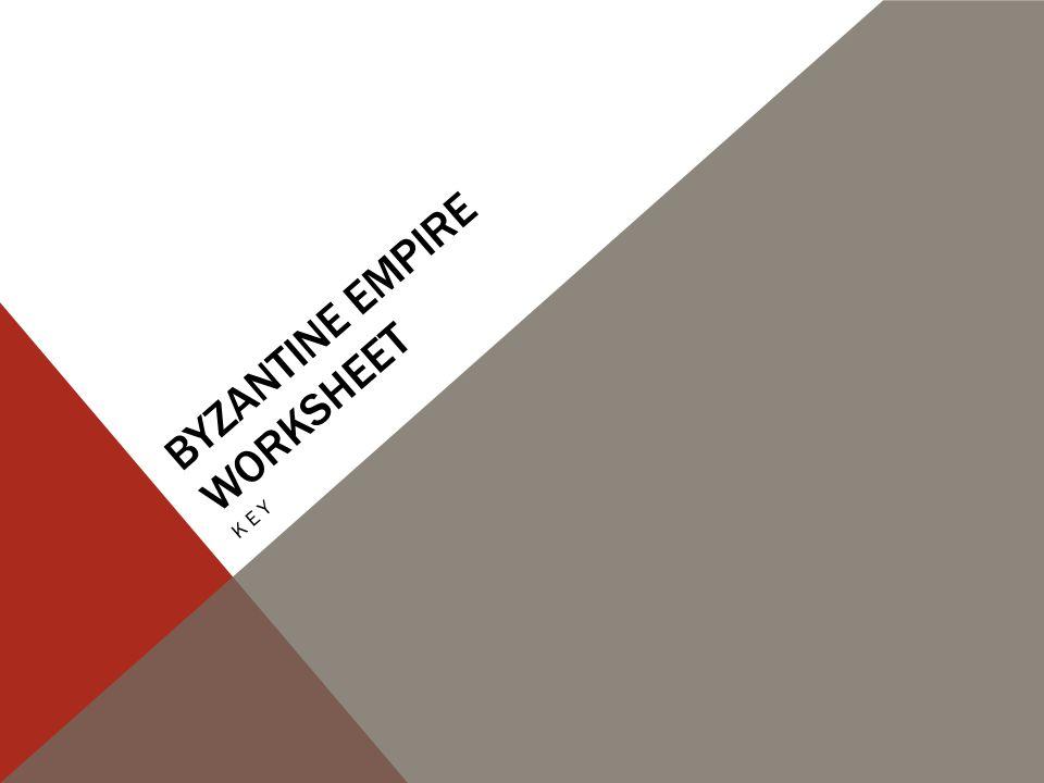 BYZANTINE EMPIRE WORKSHEET KEY
