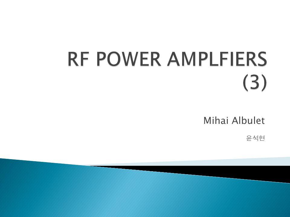  Broadband impedance matching 이 최선이라도, 종래 의 transformer 는 거의 RF power amplifier 에서 유용 하지 않다.