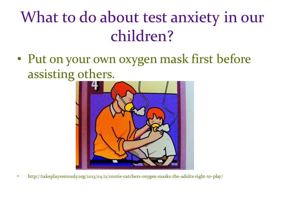 What to do about test anxiety in our children.
