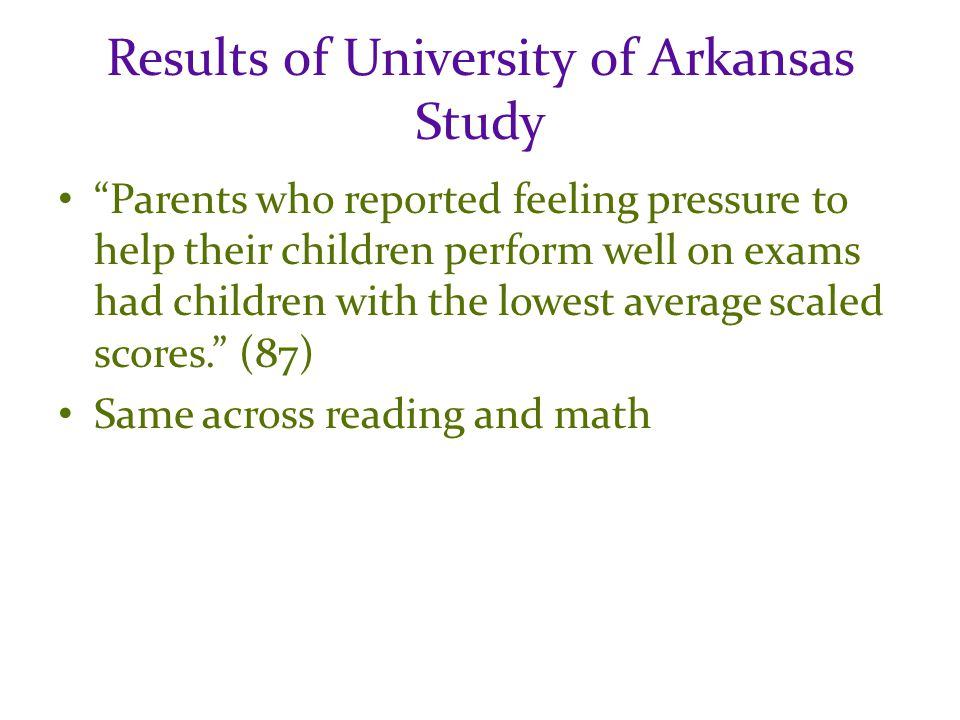 2007 Study by Thergaonkar and Wadkar in India: Relationship between Test Anxiety and Parenting Style Maternal perfectionism correlates with test anxiety in girls Parental worry was associated with negative outcomes for children on high school board exams 200 mothers and 207 children surveyed.