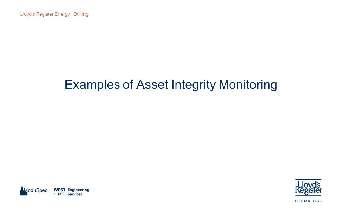 Lloyd's Register Energy - Drilling Examples of Asset Integrity Monitoring