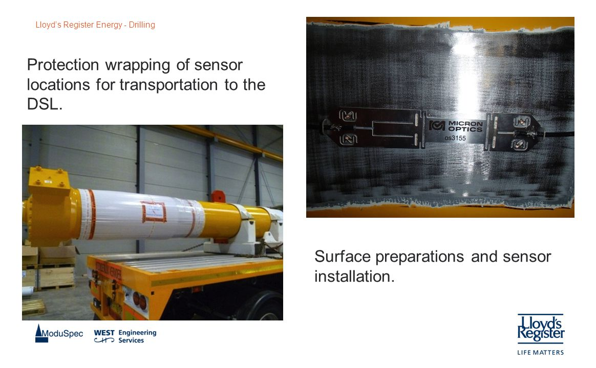 Lloyd's Register Energy - Drilling Protection wrapping of sensor locations for transportation to the DSL.