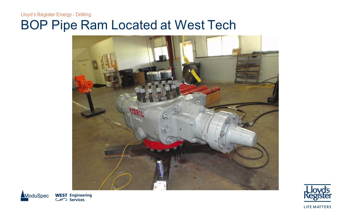 Lloyd's Register Energy - Drilling BOP Pipe Ram Located at West Tech