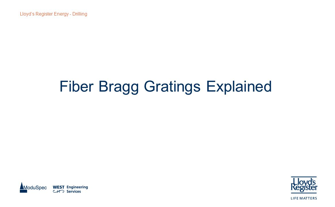Lloyd's Register Energy - Drilling Fiber Bragg Gratings Explained