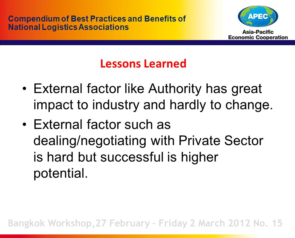 Compendium of Best Practices and Benefits of National Logistics Associations Lessons Learned Bangkok Workshop,27 February – Friday 2 March 2012 No. 15