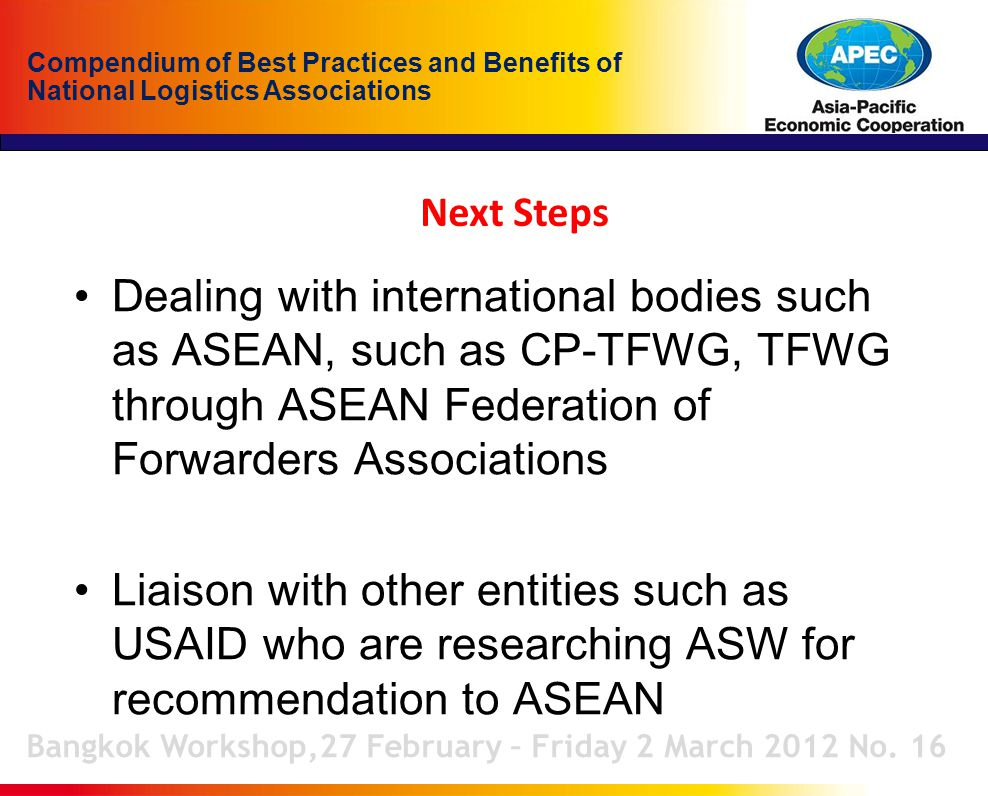 Compendium of Best Practices and Benefits of National Logistics Associations Next Steps Bangkok Workshop,27 February – Friday 2 March 2012 No.