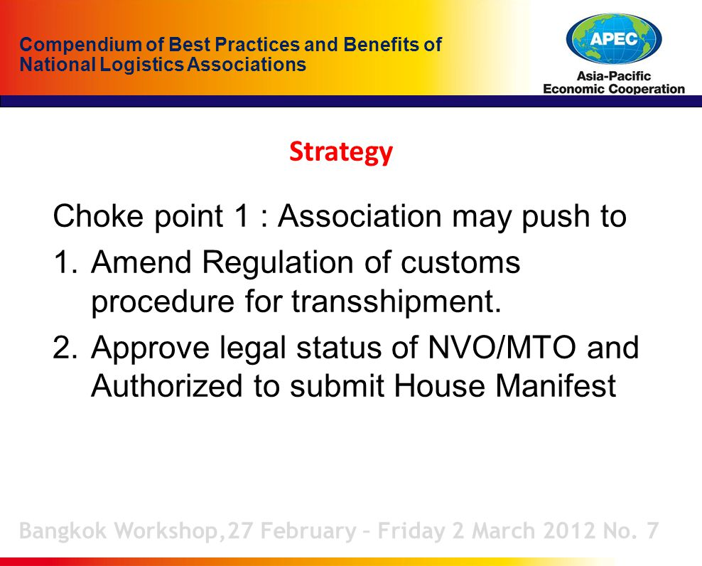 Compendium of Best Practices and Benefits of National Logistics Associations Strategy Bangkok Workshop,27 February – Friday 2 March 2012 No.