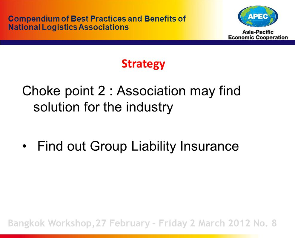 Compendium of Best Practices and Benefits of National Logistics Associations Strategy Bangkok Workshop,27 February – Friday 2 March 2012 No. 8 Choke p