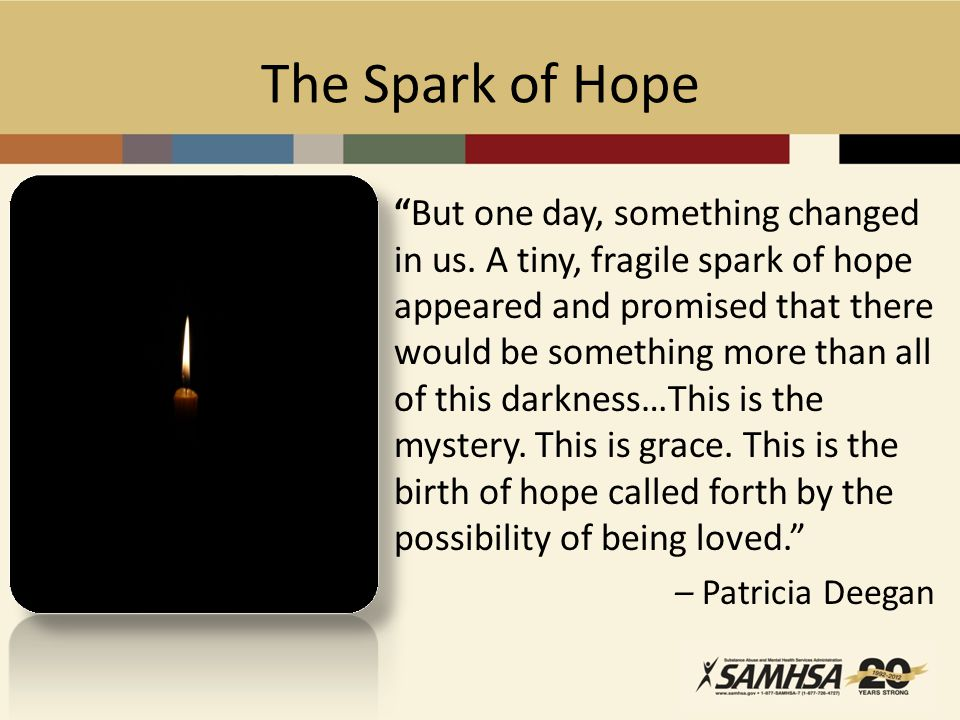 The Spark of Hope But one day, something changed in us.