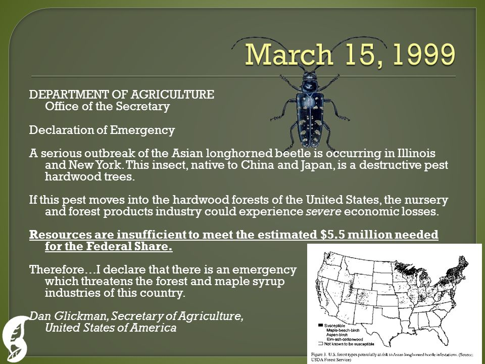 DEPARTMENT OF AGRICULTURE Office of the Secretary Declaration of Emergency A serious outbreak of the Asian longhorned beetle is occurring in Illinois and New York.