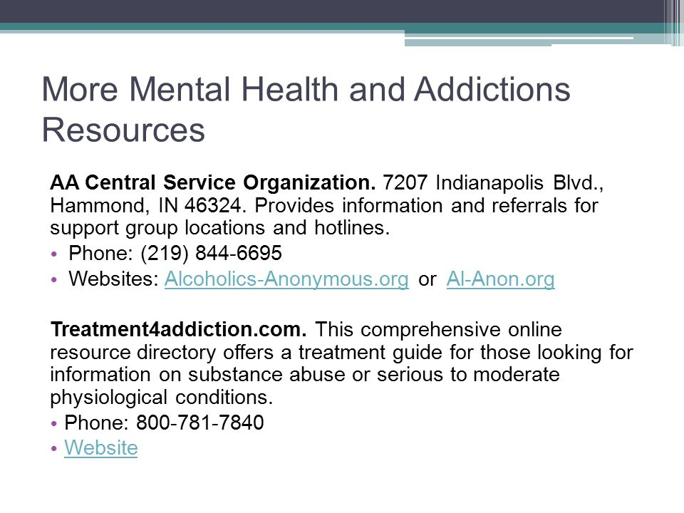 More Mental Health and Addictions Resources AA Central Service Organization.