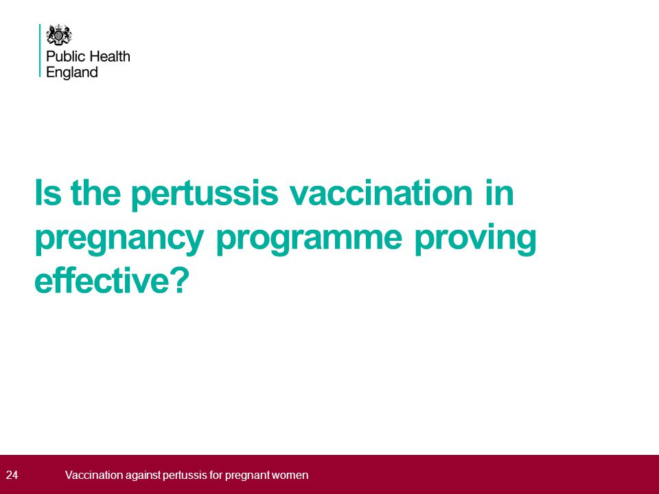 Is the pertussis vaccination in pregnancy programme proving effective.