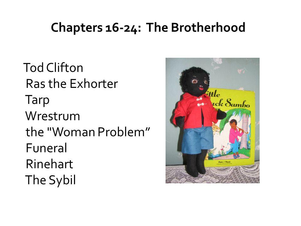 Chapters 16-24: The Brotherhood Tod Clifton Ras the Exhorter Tarp Wrestrum the