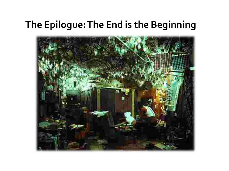 The Epilogue: The End is the Beginning