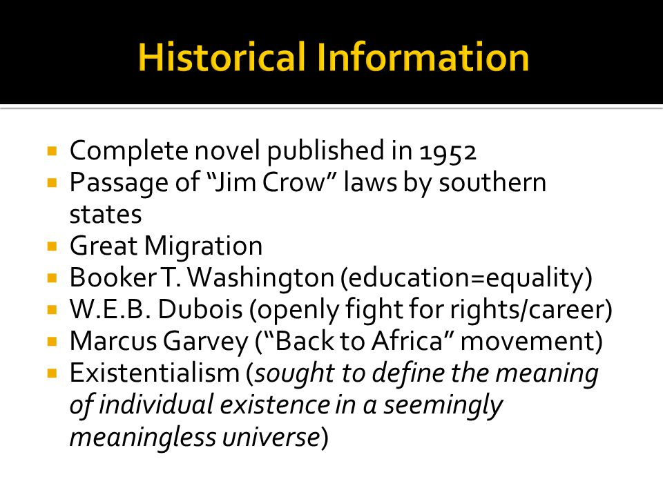 """ Complete novel published in 1952  Passage of """"Jim Crow"""" laws by southern states  Great Migration  Booker T. Washington (education=equality)  W.E"""