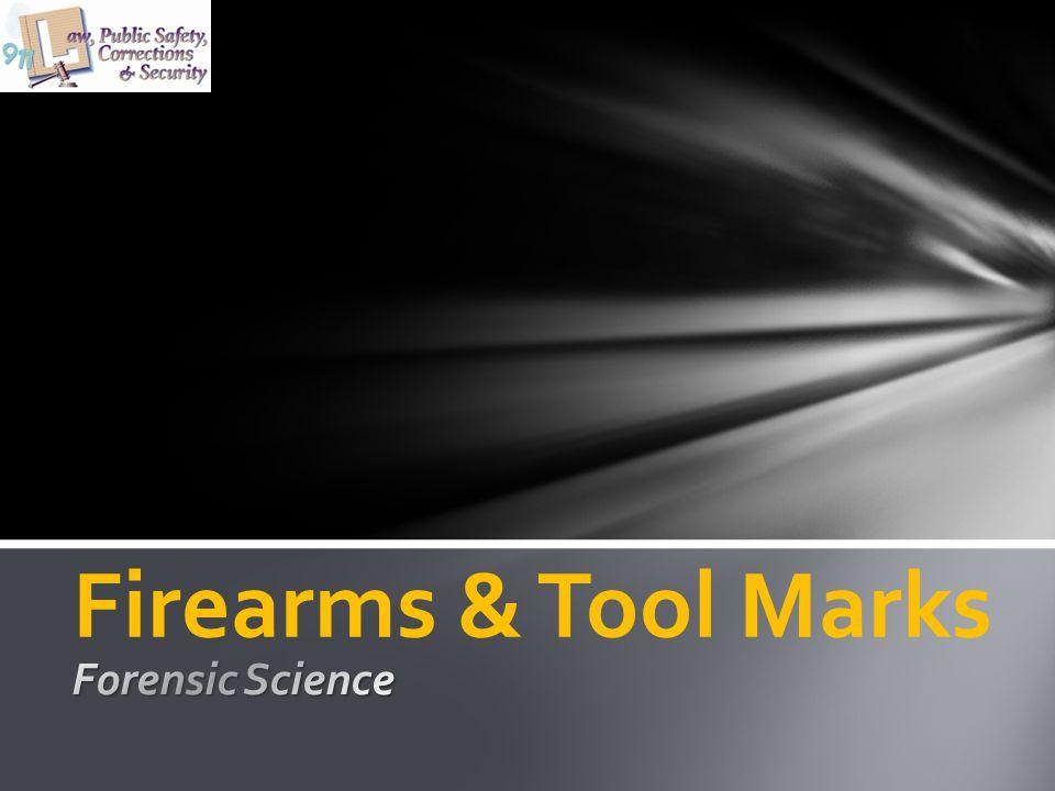 Firearms & Tool Marks