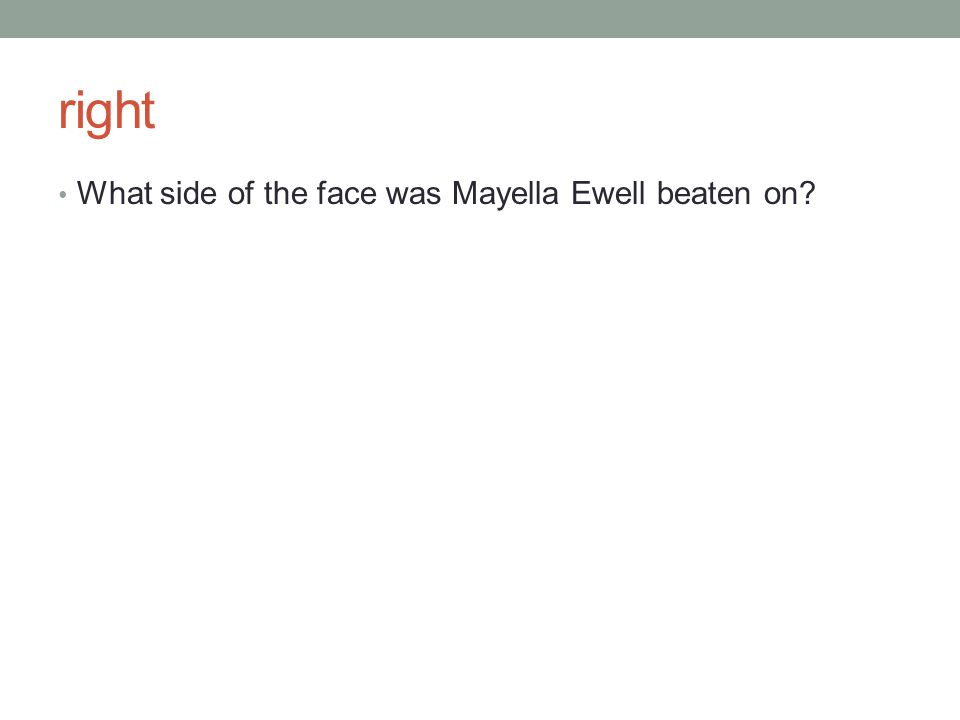 right What side of the face was Mayella Ewell beaten on?
