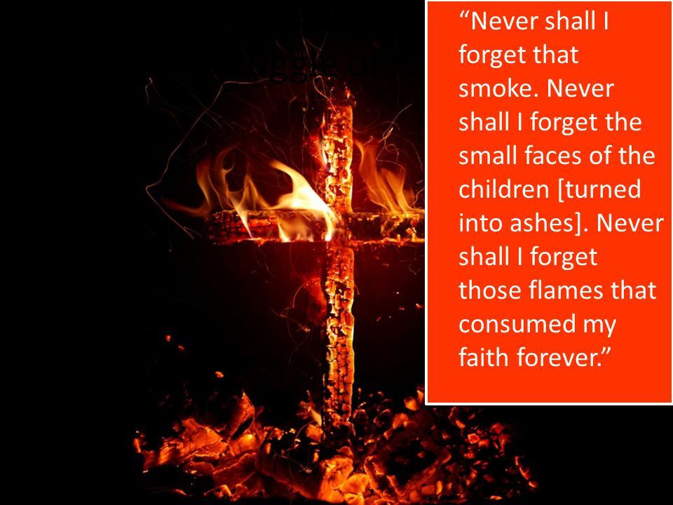 Struggle of Faith Never shall I forget that smoke.