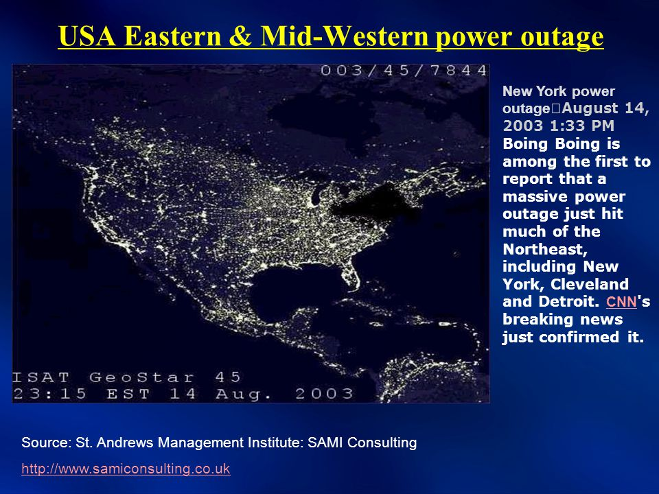 USA Eastern & Mid-Western power outage New York power outage August 14, 2003 1:33 PM Boing Boing is among the first to report that a massive power outage just hit much of the Northeast, including New York, Cleveland and Detroit.
