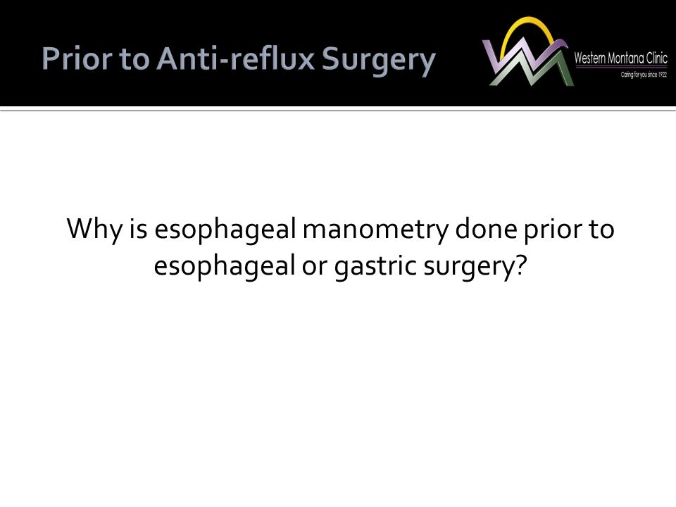 Why is esophageal manometry done prior to esophageal or gastric surgery?