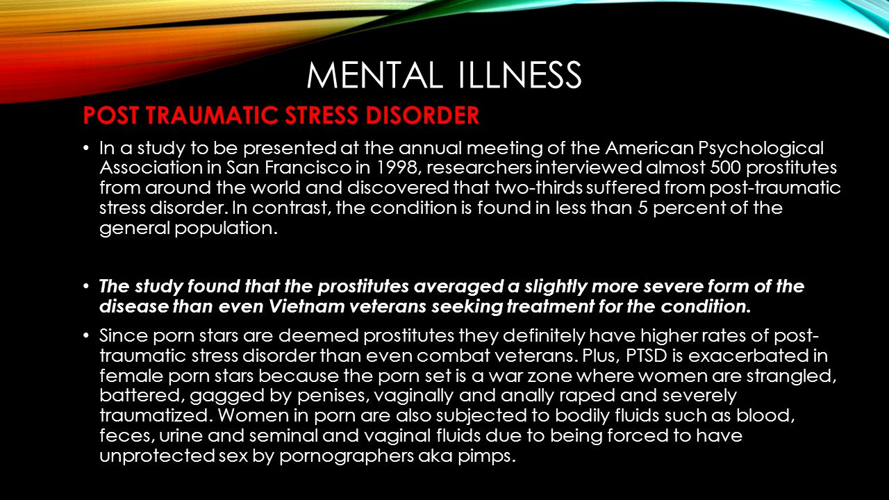 MENTAL ILLNESS POST TRAUMATIC STRESS DISORDER In a study to be presented at the annual meeting of the American Psychological Association in San Franci