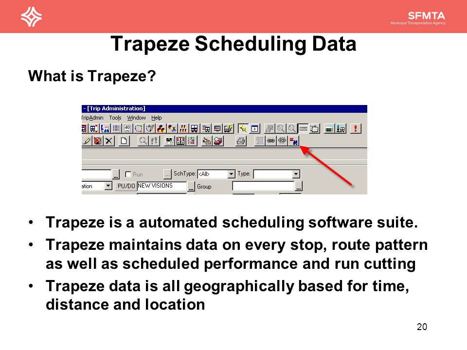 Trapeze Scheduling Data What is Trapeze. Trapeze is a automated scheduling software suite.