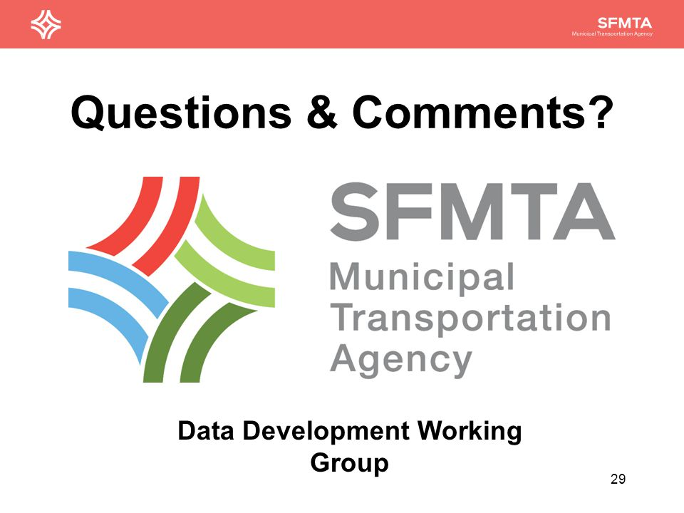 Questions & Comments 29 Data Development Working Group