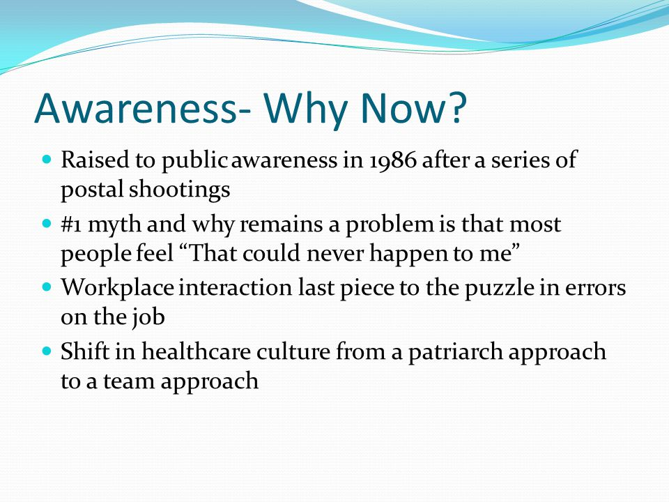 Awareness- Why Now.