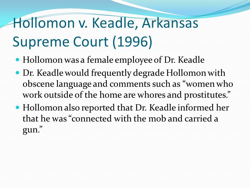 Hollomon v. Keadle, Arkansas Supreme Court (1996) Hollomon was a female employee of Dr.