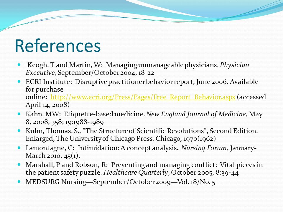 References Keogh, T and Martin, W: Managing unmanageable physicians.