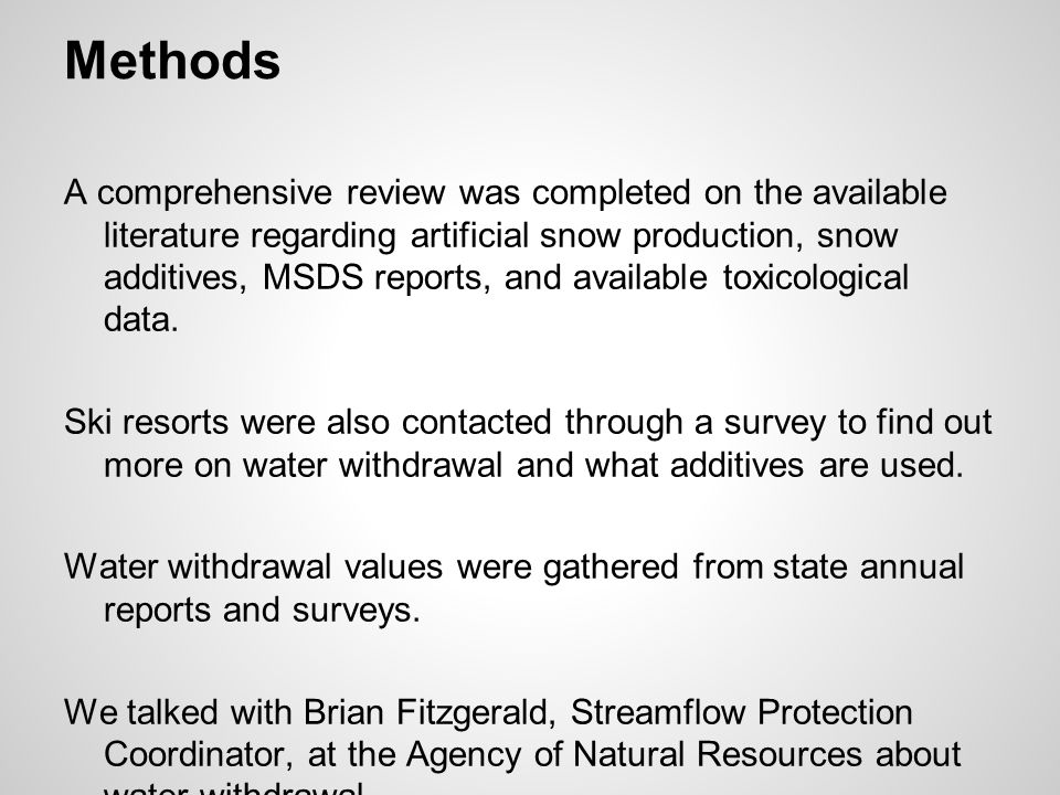 Methods A comprehensive review was completed on the available literature regarding artificial snow production, snow additives, MSDS reports, and avail
