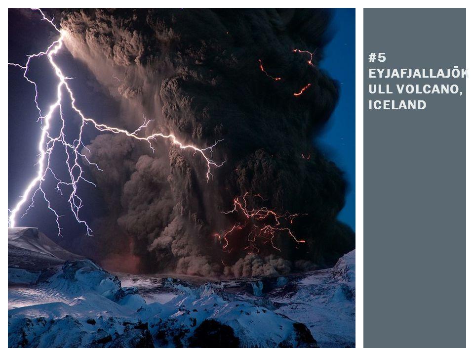 #5 EYJAFJALLAJÖK ULL VOLCANO, ICELAND
