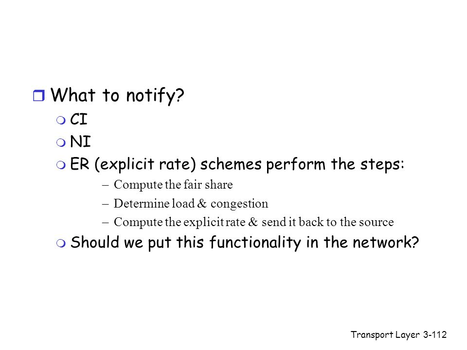 Transport Layer3-112 r What to notify.