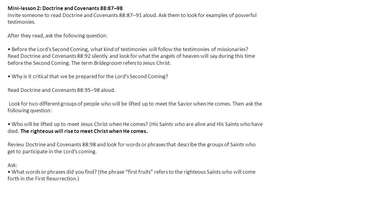 Mini-lesson 2: Doctrine and Covenants 88:87–98 Invite someone to read Doctrine and Covenants 88:87–91 aloud.