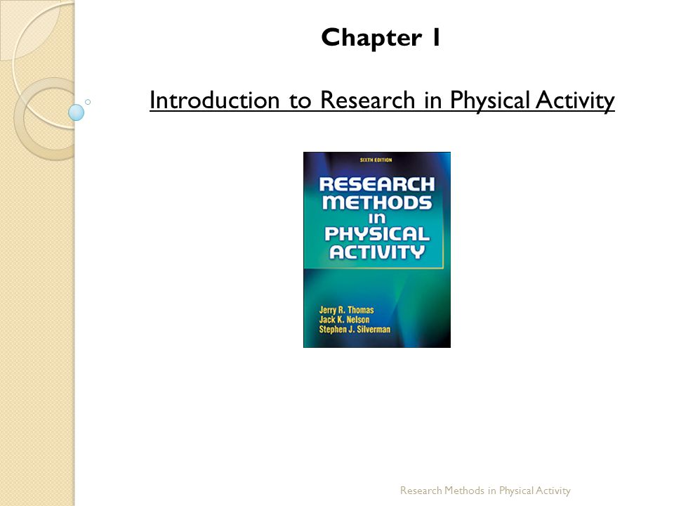 Chapter 1 Introduction to Research in Physical Activity Research Methods in Physical Activity