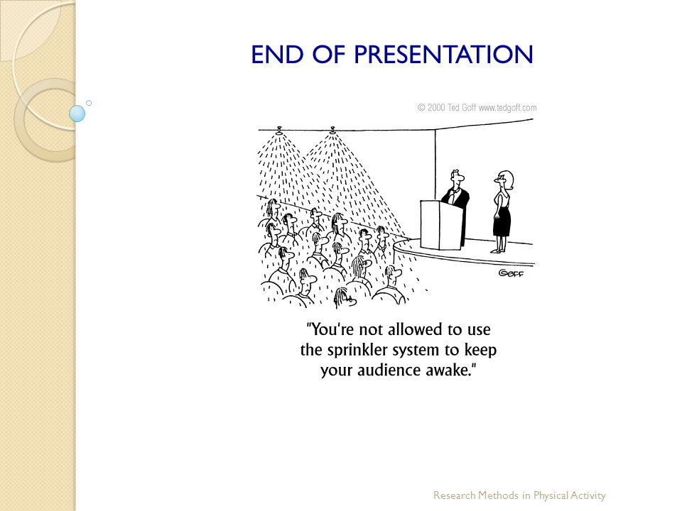 Research Methods in Physical Activity END OF PRESENTATION