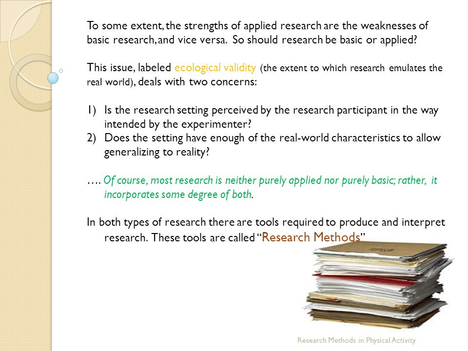 To some extent, the strengths of applied research are the weaknesses of basic research, and vice versa. So should research be basic or applied? This i