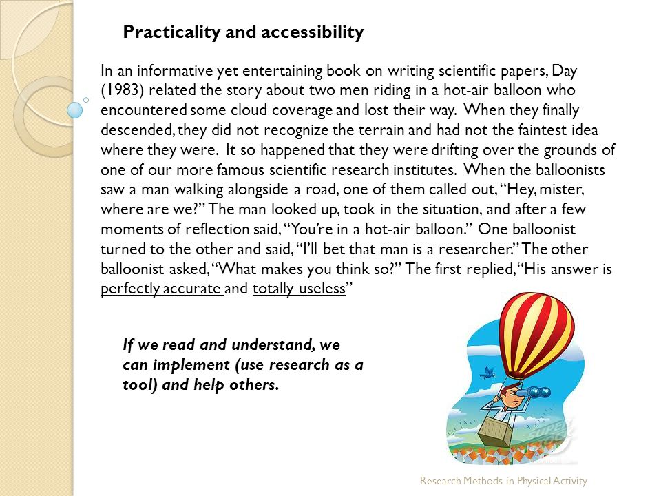 In an informative yet entertaining book on writing scientific papers, Day (1983) related the story about two men riding in a hot-air balloon who encou