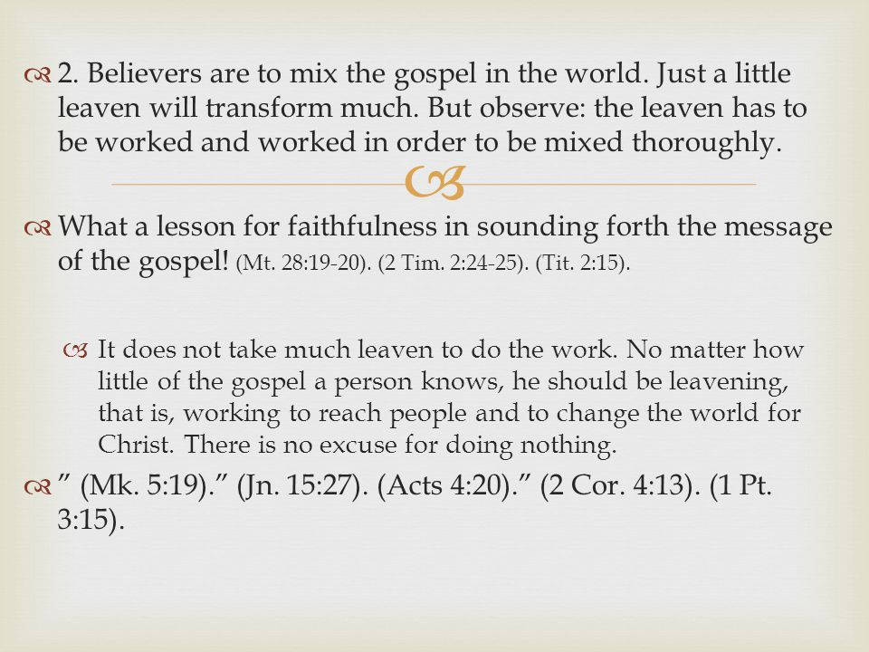   2. Believers are to mix the gospel in the world.