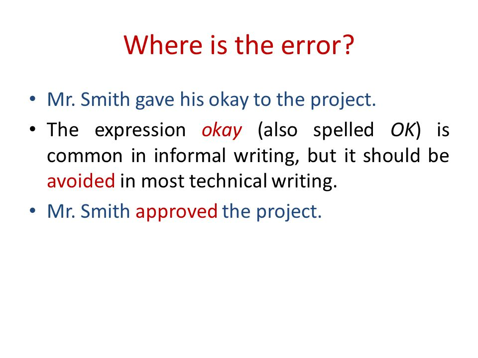 Where is the error.Mr. Smith gave his okay to the project.