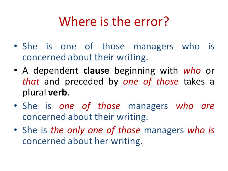 Where is the error. She is one of those managers who is concerned about their writing.