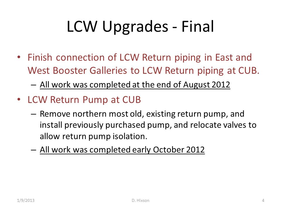 LCW Upgrades - Final Finish connection of LCW Return piping in East and West Booster Galleries to LCW Return piping at CUB. – All work was completed a