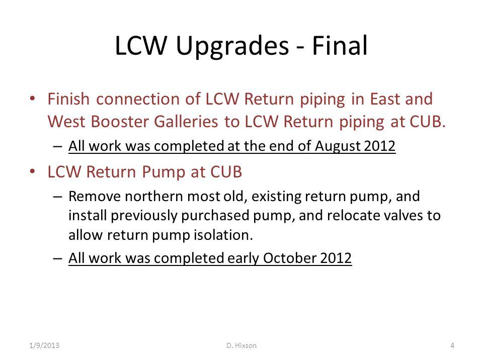 LCW Upgrades - Final 1/9/2013D. Hixson5 LCW Return Pump and LCW Return Piping at CUB